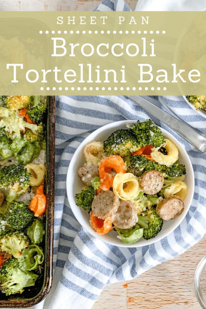 Pin Sheet Pan Broccoli Tortellini Bake for later!