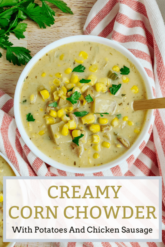 Creamy Corn Chowder with hearty chicken sausage and potatoes. It's the perfect bowl of comfort food!