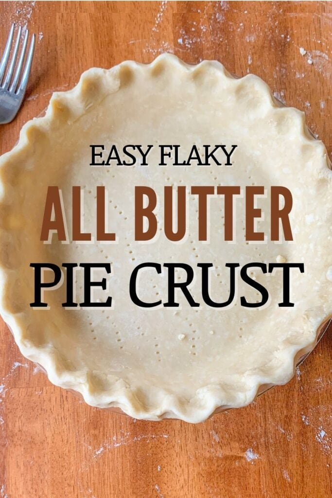 Easy Flaky All Butter Pie Crust